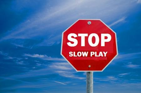 Stop slow play update